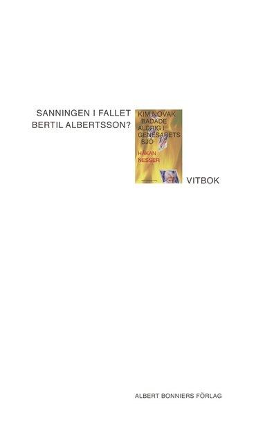bokomslag Sanningen i fallet Bertil Albertsson? : vitbok