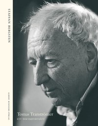 bokomslag Tomas Tranströmer : ett diktarporträtt