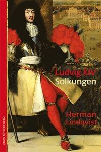 bokomslag Ludvig XIV : solkungen