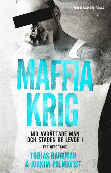 bokomslag Maffiakrig - Nio avrättade män och staden de levde i