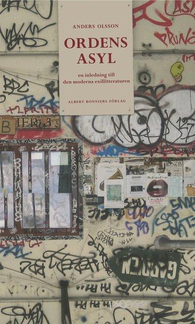 bokomslag Ordens asyl : inledningen till den moderna exillitteraturen
