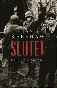 bokomslag Slutet : Hitlers Tyskland 1944-1945