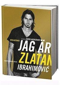 bokomslag Jag är Zlatan: Zlatans egen berättelse