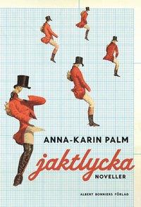bokomslag Jaktlycka : noveller