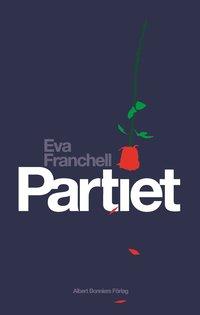 bokomslag Partiet : en olycklig kärlekshistoria
