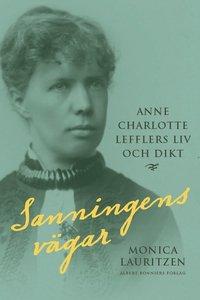 bokomslag Sanningens vägar : Anne Charlotte Lefflers liv och dikt