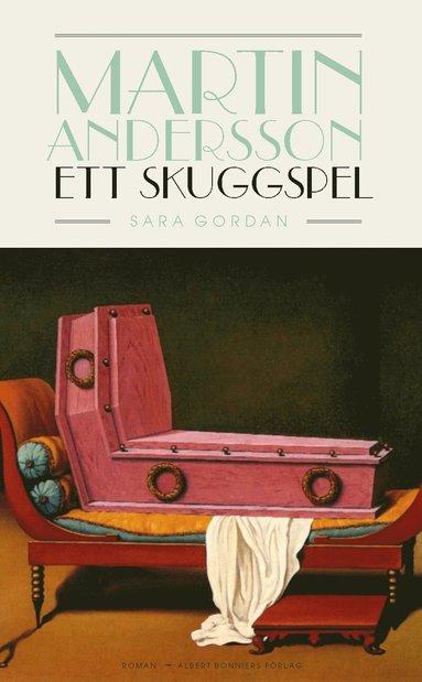 bokomslag Martin Andersson : ett skuggspel