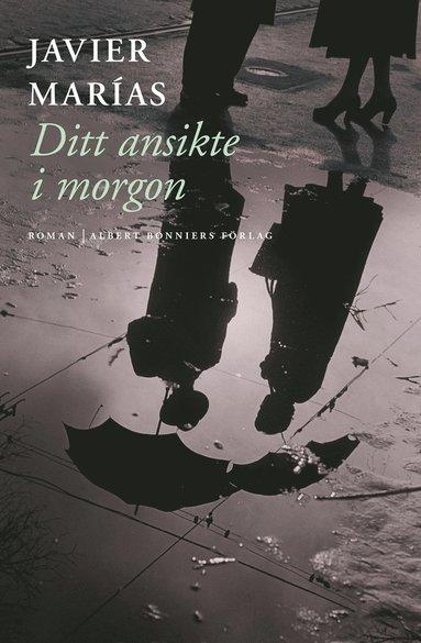 bokomslag Ditt ansikte i morgon : en trilogi