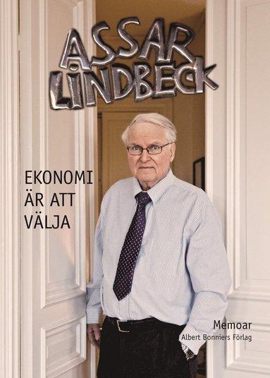 bokomslag Ekonomi är att välja : memoar