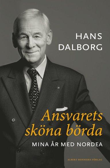 bokomslag Ansvarets sköna börda : mina år på Nordea