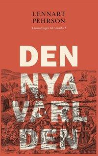 bokomslag Den nya världen : utvandringen till Amerika I