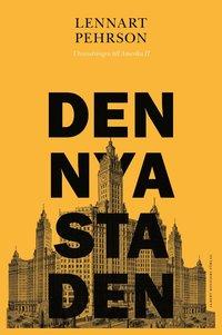 bokomslag Den nya staden : utvandringen till Amerika II
