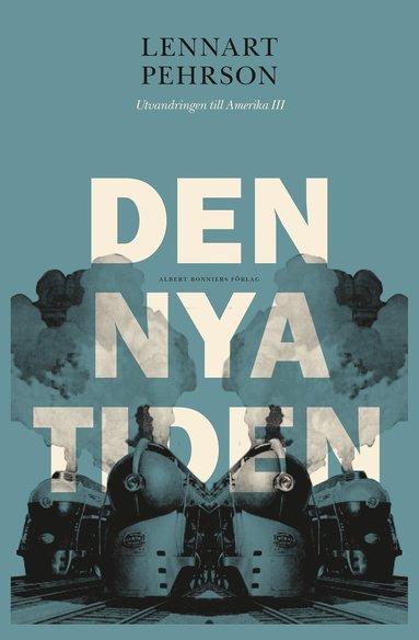 bokomslag Den nya tiden : utvandringen till Amerika III