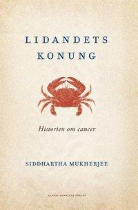 bokomslag Lidandets konung : historien om cancer