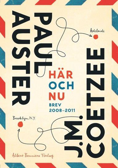 bokomslag Här och nu : brev 2008-2011