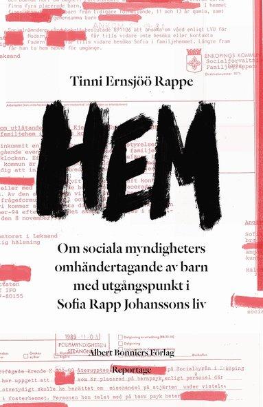 bokomslag Hem : Ett reportage om Sofia Rapp Johansson och om samhällets omhändertagande av barn