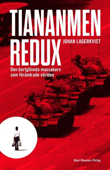 bokomslag Tiananmen redux : den bortglömda massakern som förändrade världen
