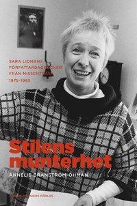 bokomslag Stilens munterhet : Sara Lidmans författardagböcker från Missenträsk 1975-1985