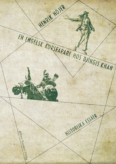 bokomslag En engelsk korsfarare hos Djingis khan : historiska essäer