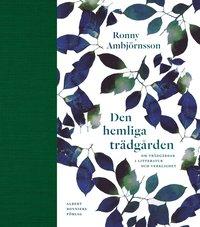 bokomslag Den hemliga trädgården : om trädgårdar i litteratur och verklighet