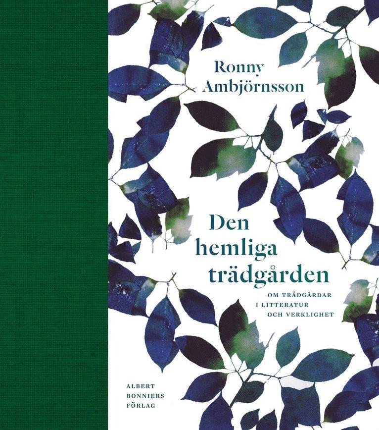 Den hemliga trädgården : om trädgårdar i litteratur och verklighet 1