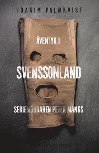 bokomslag Äventyr i Svenssonland : Seriemördaren Peter Mangs