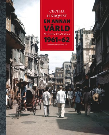 bokomslag En annan värld. Minnen från Kina 1961-62