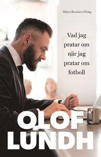 bokomslag Vad jag pratar om när jag pratar om fotboll