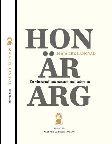 bokomslag Hon är arg : ett vittnesmål om transnationell adoption