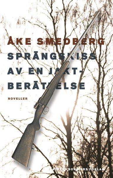 bokomslag Sprängskiss av en jaktberättelse : noveller