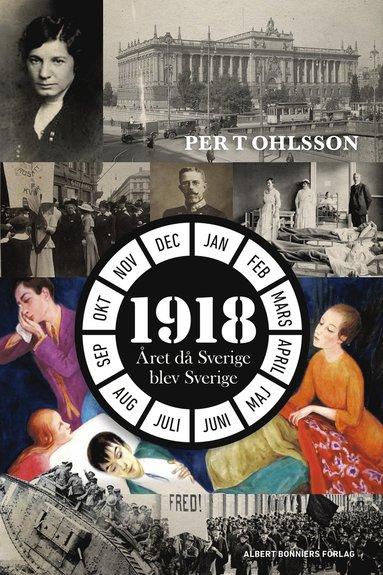 bokomslag 1918 : året då Sverige blev Sverige