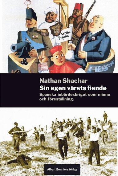 bokomslag Sin egen värsta fiende : essäer om spanska inbördeskriget