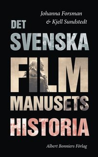 bokomslag Det svenska filmmanusets historia