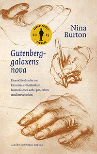 bokomslag Gutenberggalaxens nova : en essäberättelse om Erasmus av Rotterdam, humanismen och 1500-talets medierevolution