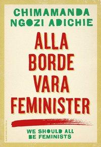 bokomslag Alla borde vara feminister