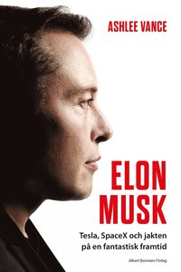 Elon Musk : Tesla, SpaceX och jakten på en fantastisk framtid