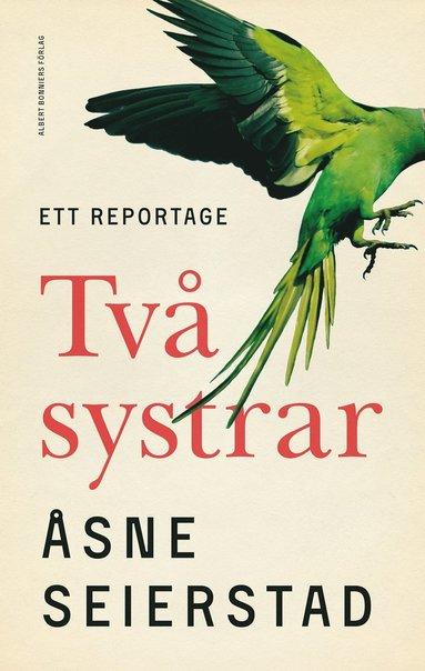 bokomslag Två systrar : ett reportage