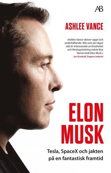bokomslag Elon Musk : Tesla, SpaceX och jakten på en fantastisk framtid