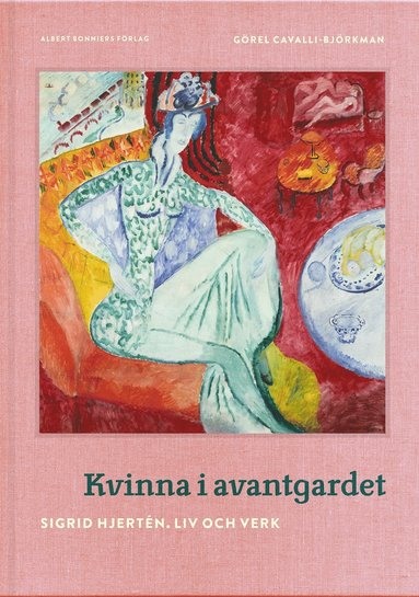 bokomslag Kvinna i avantgardet : Sigrid Hjertén - liv och verk