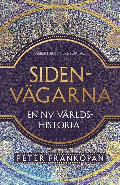 bokomslag Sidenvägarna : en ny världshistoria