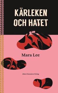 bokomslag Kärleken och hatet