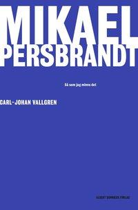 Mikael Persbrandt - så som jag minns det
