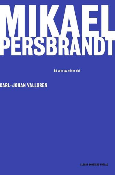 bokomslag Mikael Persbrandt - så som jag minns det