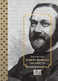 bokomslag Albert Bonnier och hans tid