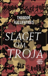 bokomslag Slaget om Troja : Fritt efter Iliaden