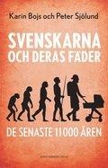 bokomslag Svenskarna och deras fäder de senaste 11 000 åren