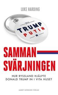 bokomslag Sammansvärjningen : hur Ryssland hjälpte Donald Trump in i Vita huset