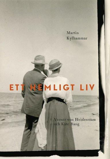 bokomslag Ett hemligt liv : Verner von Heidenstam och Kate Bang