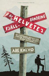 bokomslag Fjällvandring åt helvete : en norrmans motvilliga försök att lära sig att älska naturen