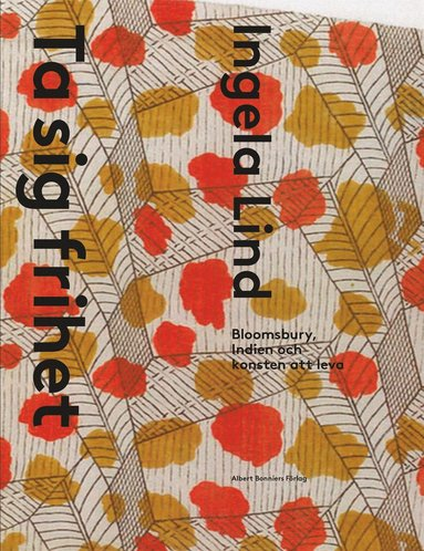 bokomslag Ta sig frihet : Bloomsbury, Indien och konsten att leva
